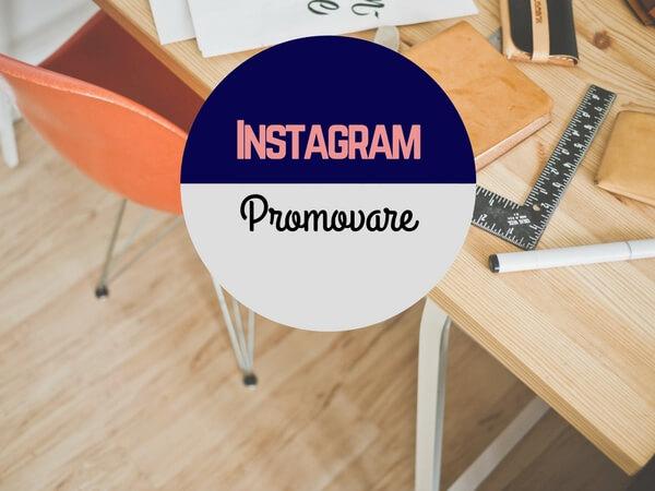 Cum sa-ti promovezi compania pe Instagram -10 recomandari